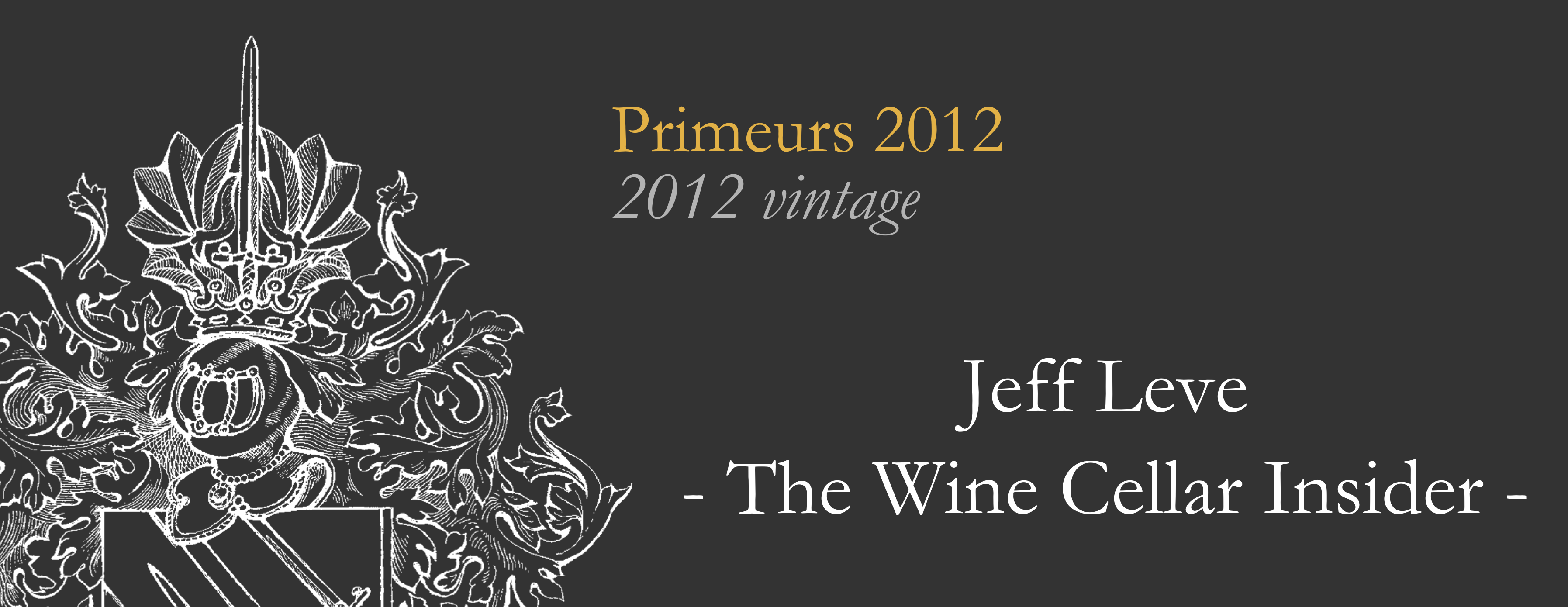 Last Friday Jeff Leve from The Wine Cellar Insider has published his tasting notes about Château Fleur Cardinale 2012   sc 1 st  Château Fleur Cardinale & Primeurs 2012 u2013 Jeff Leve | Château Fleur Cardinale